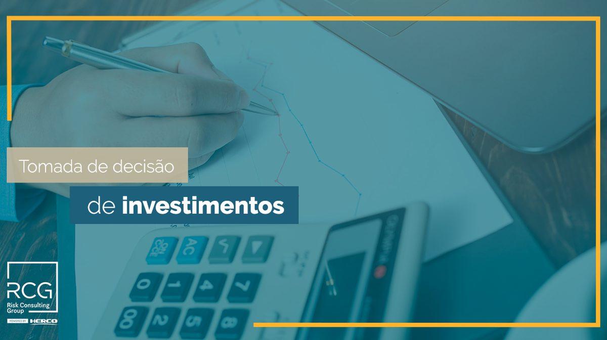 Tomada de decisão de investimentos: quais as variáveis impactam no resultado?