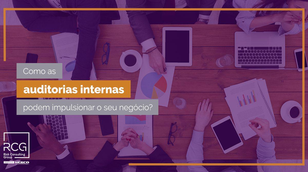 Qual o papel da auditoria interna para impulsionar o negócio?