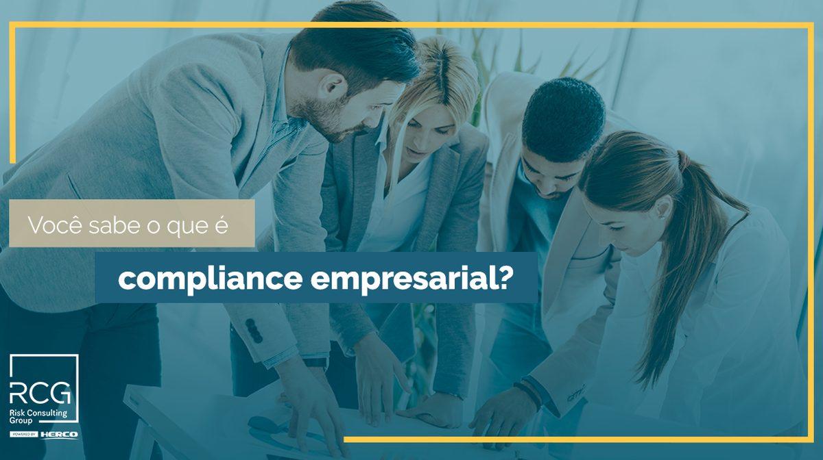 Entenda agora mesmo os benefícios do compliance empresarial