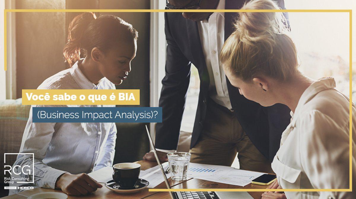 O que é BIA (Business Impact Analysis)? Veja as vantagens dele