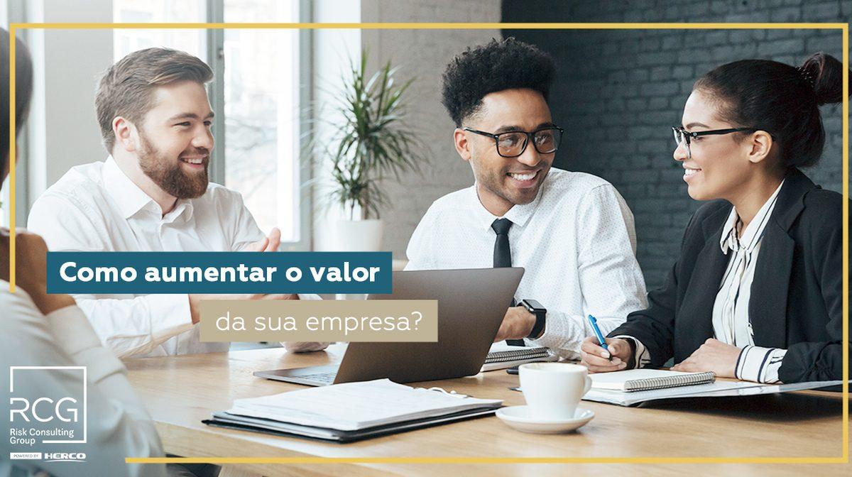 Como valorizar uma empresa: 4 formas para aumentar o valor da sua