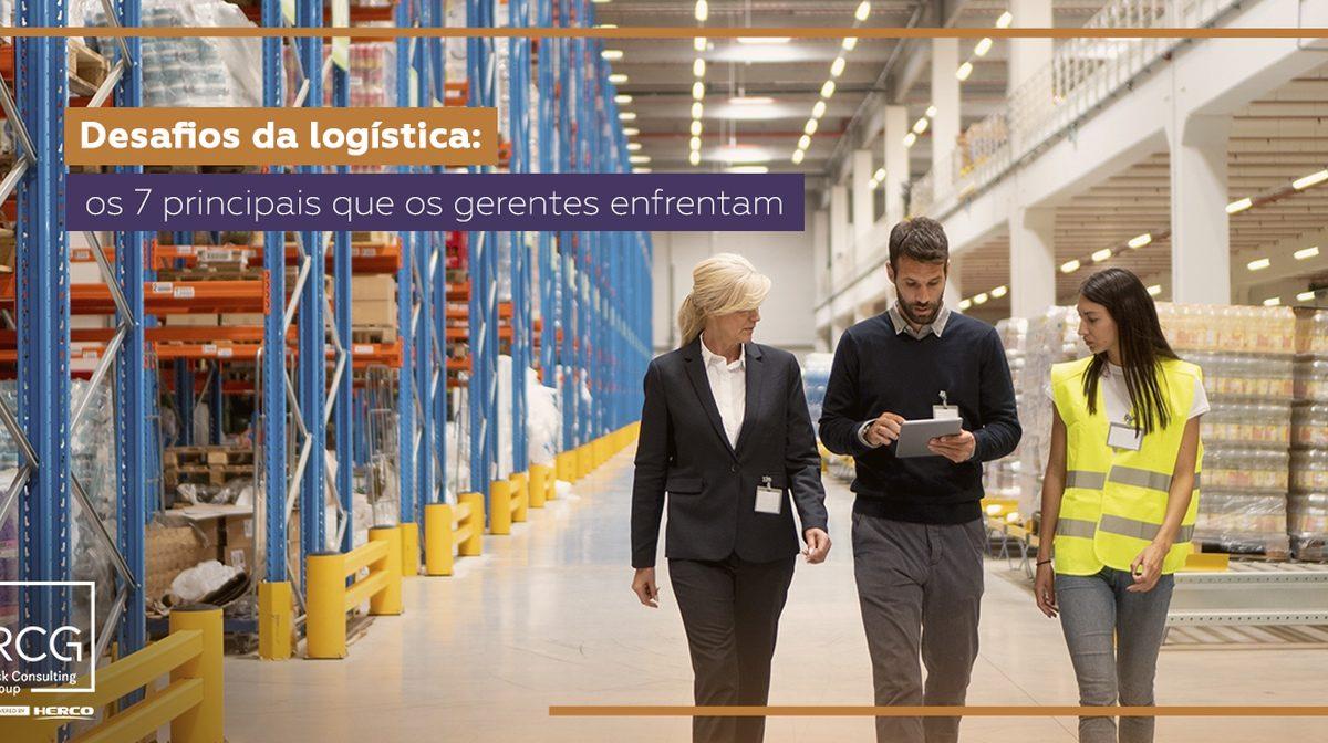 Desafios da logística: os 7 principais que os gestores enfrentam