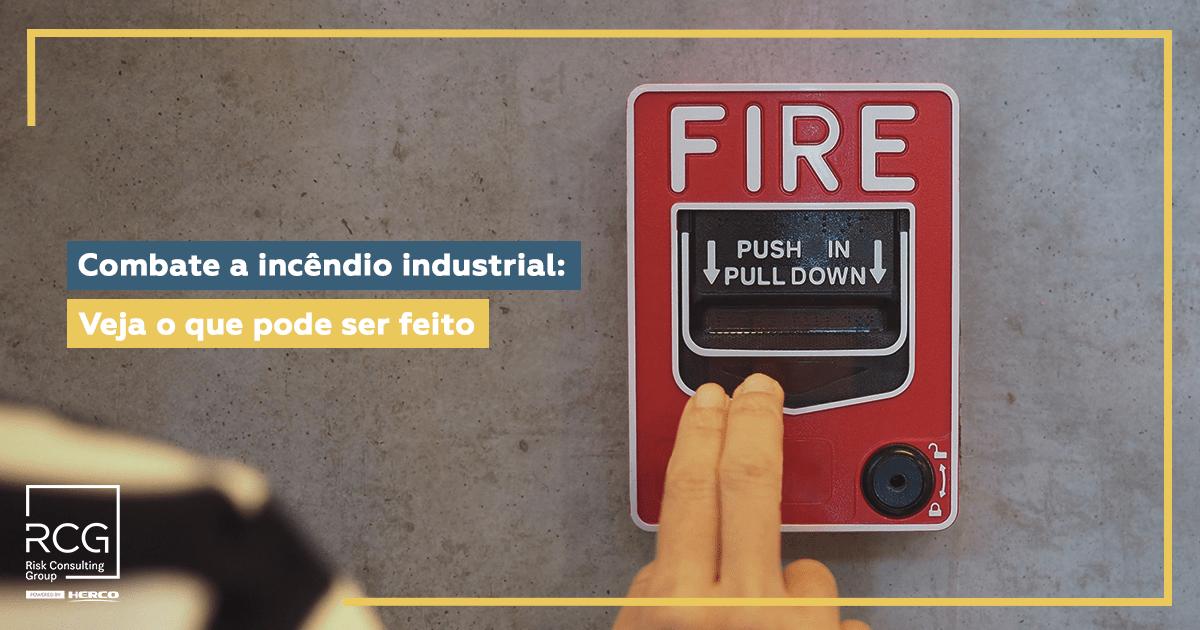Combate a incêndio industrial: veja o que pode ser feito